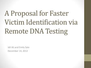 A Proposal for Faster Victim Identification via Remote DNA Testing