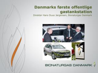 Danmarks første offentlige gastankstation Direktør Hans Duus Jørgensen, Bionaturgas Danmark