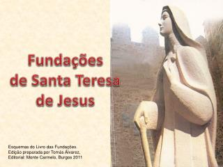 Fundações de Santa Teresa  de  Jesus