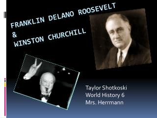 Franklin Delano Roosevelt & Winston Churchill