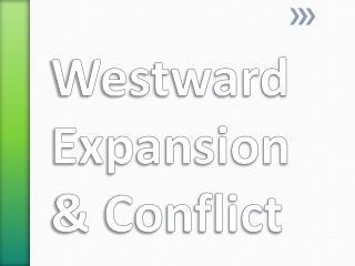 Westward Expansion & Conflict