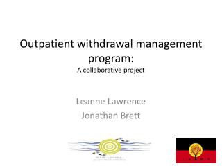 Outpatient withdrawal management program:  A collaborative project