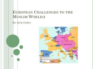 European Challenges to the Muslim World :)