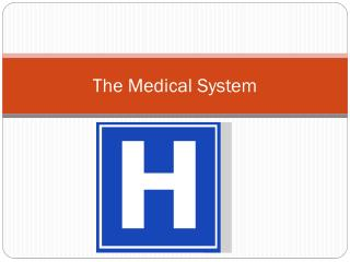 The Medical System
