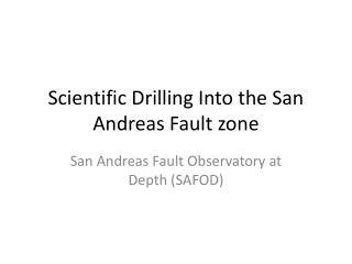 Scientific Drilling Into the San Andreas Fault zone