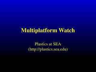 Multiplatform Watch