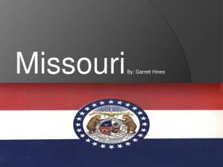 Missouri  By: Garrett Hines