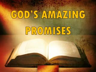GOD'S AMAZING  PROMISES