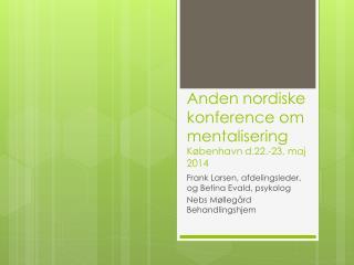 Anden nordiske konference om mentalisering København d.22.-23. maj 2014