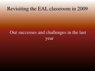 Revisiting the EAL classroom in 2009