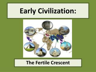 Early Civilization: