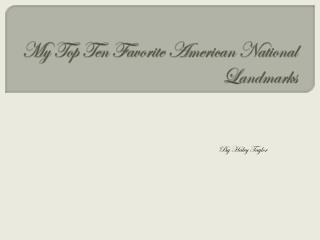My Top Ten Favorite American National Landmarks