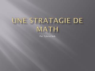 Une stratagie  de math