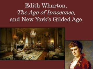 Edith Wharton,  The Age of Innocence ,  and New York's Gilded Age