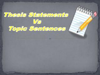 Thesis Statements  Vs Topic Sentences