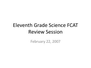 Eleventh Grade Science FCAT Review Session