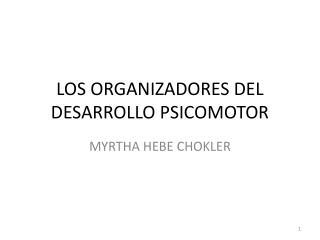 LOS ORGANIZADORES DEL DESARROLLO PSICOMOTOR