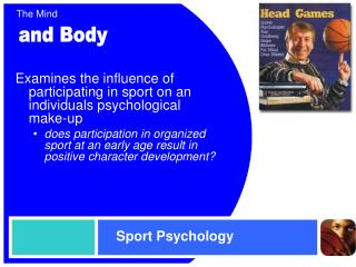 Examines the influence of participating in sport on an individuals psychological make-up does participation in organized