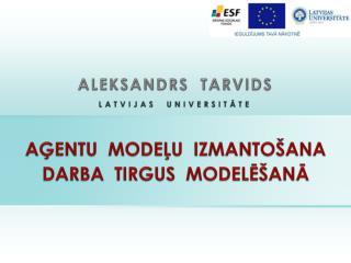 Aģentu  modeļu  izmantošana darba  tirgus  modelēšanā