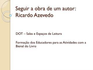 Seguir a obra de um autor: Ricardo Azevedo