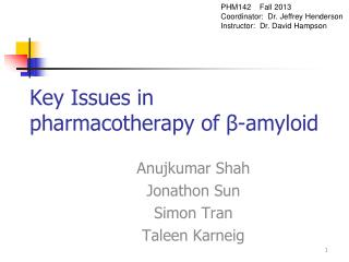 Key Issues in pharmacotherapy of  β -amyloid