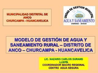 MODELO DE GESTIÓN DE AGUA Y SANEAMIENTO RURAL – DISTRITO DE ANCO – CHURCAMPA - HUANCAVELICA