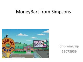 MoneyBart  from Simpsons