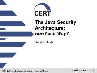 The Java Security Architecture: How?  and  Why?