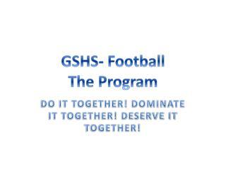 GSHS- Football The Program