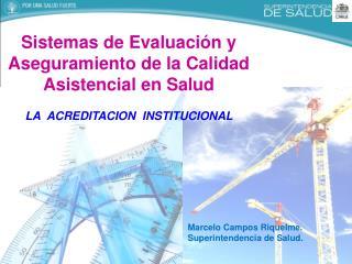 Sistemas de Evaluación y Aseguramiento de la Calidad Asistencial en Salud