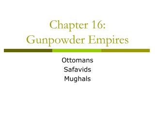 Chapter 16:  Gunpowder Empires