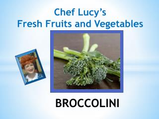 Chef Lucy's Fresh Fruits and Vegetables