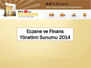 Eczane ve Finans  Yönetimi Sunumu 2014
