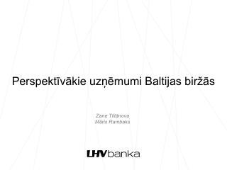 Perspektīvākie uzņēmumi Baltijas biržās
