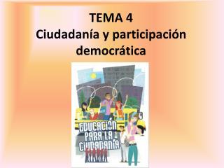 TEMA 4 Ciudadanía y participación democrática