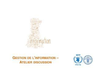 Gestion de l'information – Atelier discussion