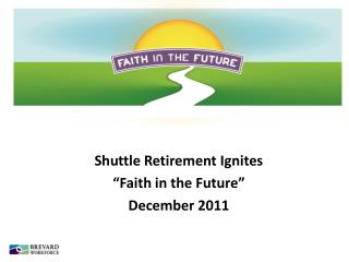 "Shuttle Retirement Ignites ""Faith in the Future"" December 2011"