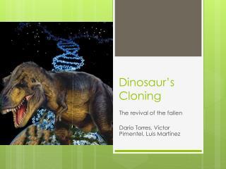 Dinosaur's Cloning