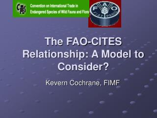 The FAO-CITES Relationship: A Model to Consider