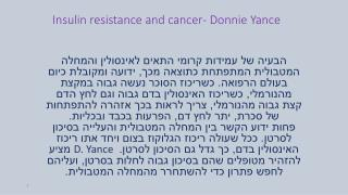 Insulin resistance and cancer- Donnie  Yance