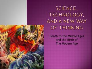 Science, Technology, And A New Way of Thinking