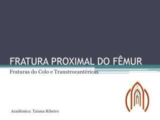 FRATURA PROXIMAL DO F�MUR