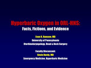 Hyperbaric Oxygen in ORL-HNS: Facts, Fictions, and Evidence
