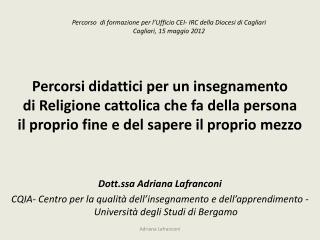 Percorso  di formazione per l�Ufficio CEI- IRC della Diocesi di Cagliari Cagliari, 15 maggio 2012