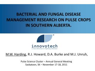 Bacterial and fungal disease management research on pulse crops in Southern Alberta.