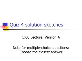 Quiz 4 solution sketches