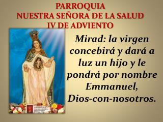 PARROQUIA  NUESTRA SEÑORA DE LA  SALUD IV DE ADVIENTO