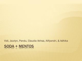 SODA +  Mentos