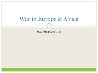 War in Europe & Africa