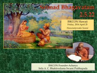 Srimad Bhagavatam 2.5.22